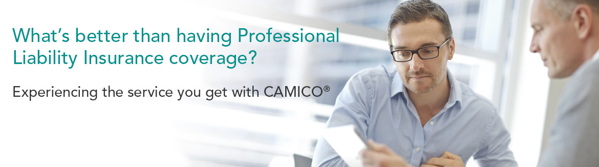 CAMICO Testimonials. Experience the services you get with CAMICO.